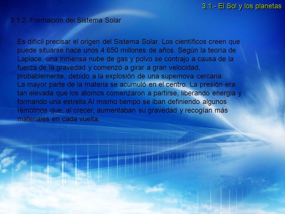 3.1.- El Sol y los planetas 3.1.2. Formación del Sistema Solar.
