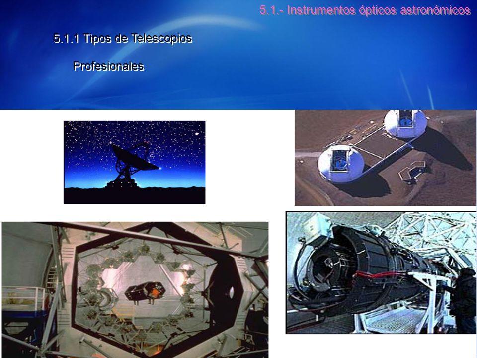 5.1.- Instrumentos ópticos astronómicos