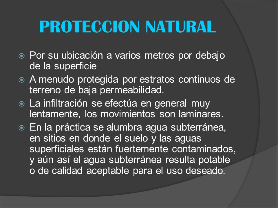 PROTECCION NATURAL Por su ubicación a varios metros por debajo de la superficie.