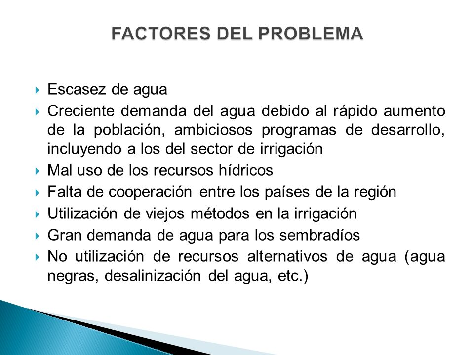 FACTORES DEL PROBLEMA Escasez de agua