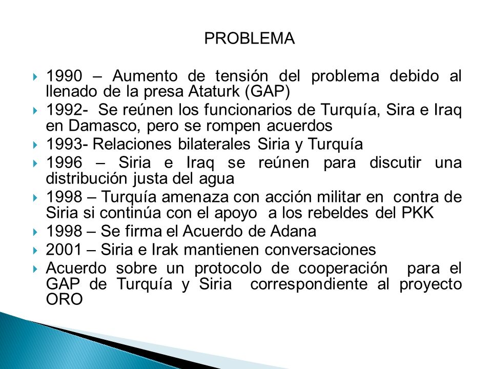 PROBLEMA 1990 – Aumento de tensión del problema debido al llenado de la presa Ataturk (GAP)