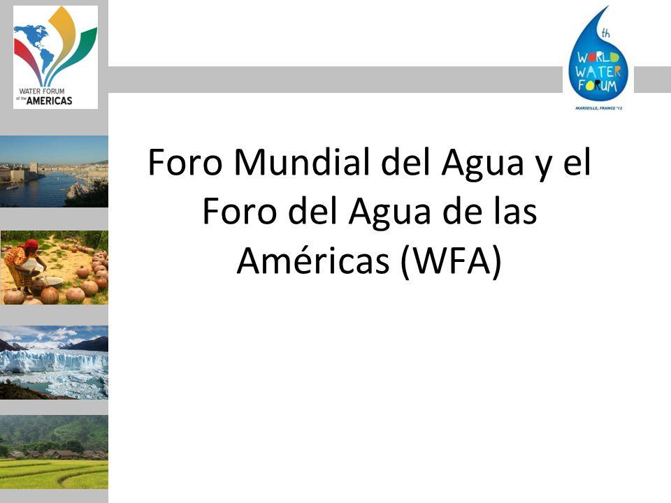 Foro Mundial del Agua y el Foro del Agua de las Américas (WFA)