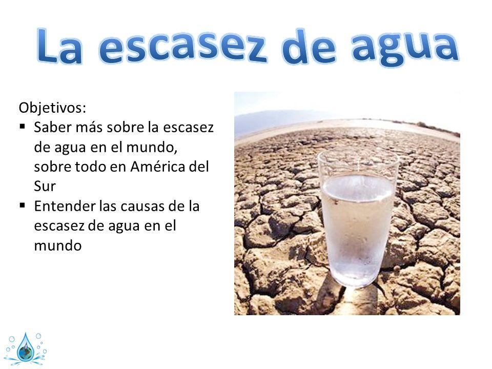 La escasez de agua Objetivos: