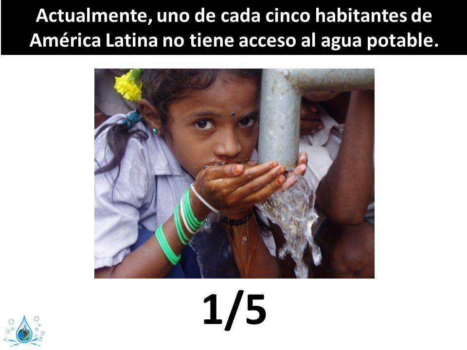 Actualmente, uno de cada cinco habitantes de América Latina no tiene acceso al agua potable.