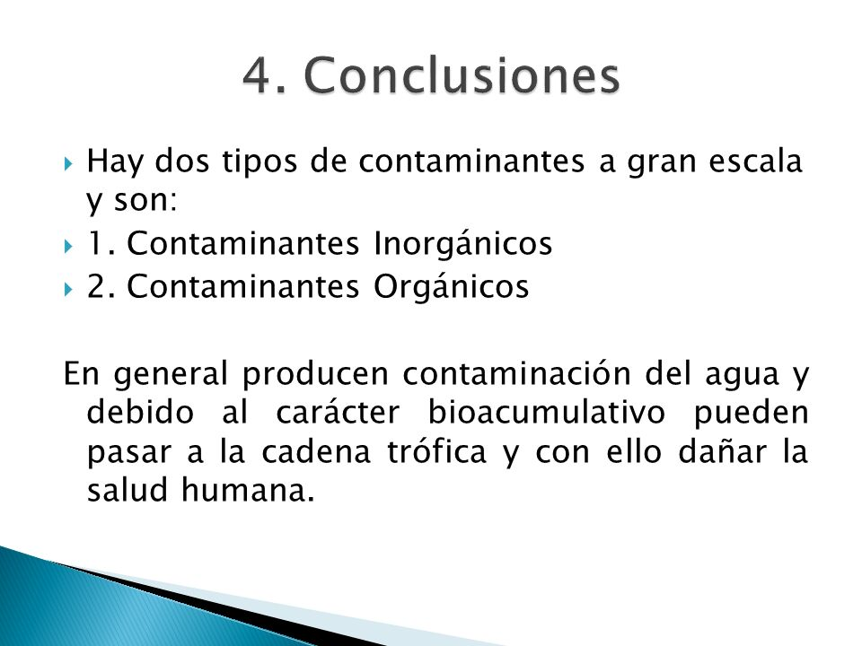 4. Conclusiones Hay dos tipos de contaminantes a gran escala y son: