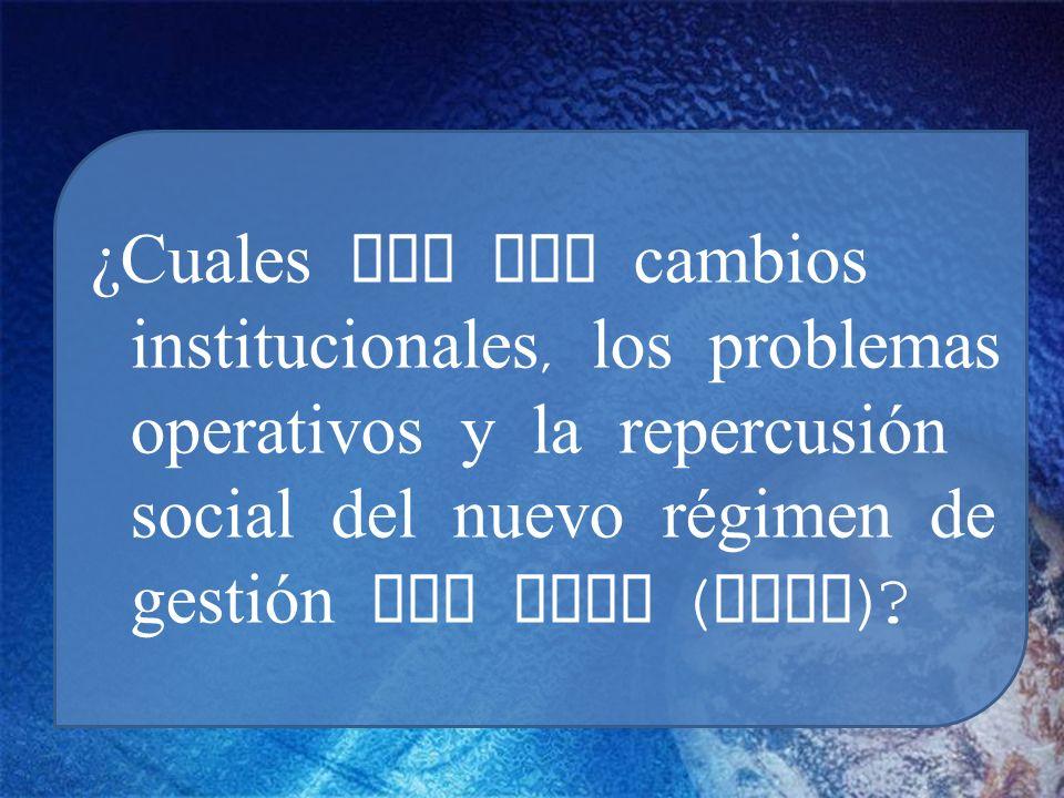¿Cuales son los cambios institucionales, los problemas operativos y la repercusión social del nuevo régimen de gestión del agua (GIRH)