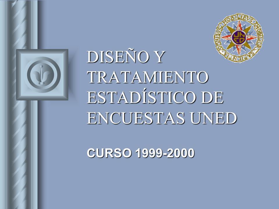 DISEÑO Y TRATAMIENTO ESTADÍSTICO DE ENCUESTAS UNED