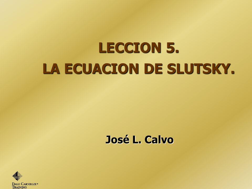 LECCION 5. LA ECUACION DE SLUTSKY.
