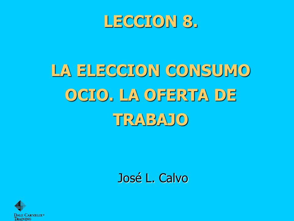 LECCION 8. LA ELECCION CONSUMO OCIO. LA OFERTA DE TRABAJO