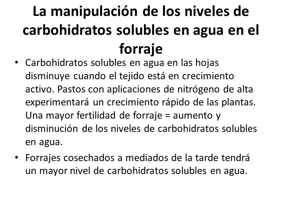 La manipulación de los niveles de carbohidratos solubles en agua en el forraje
