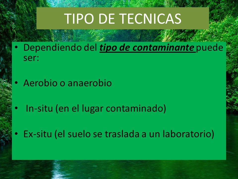 TIPO DE TECNICAS Dependiendo del tipo de contaminante puede ser: