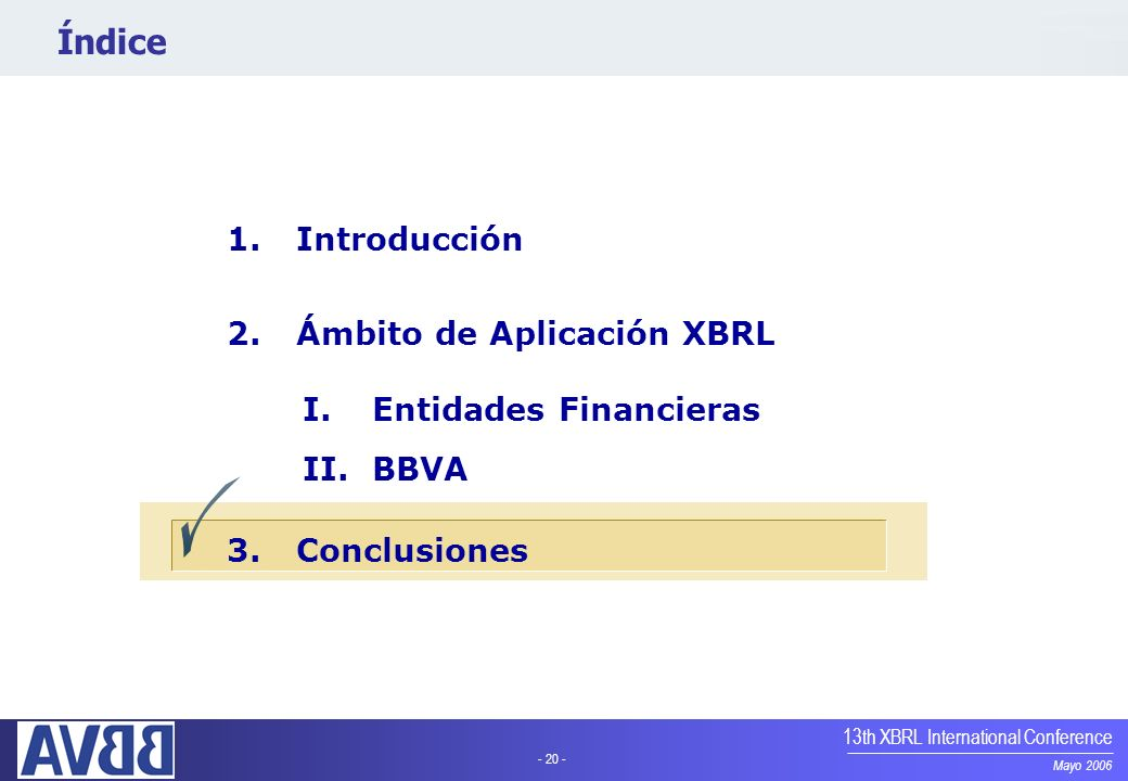 Índice Introducción Ámbito de Aplicación XBRL Entidades Financieras