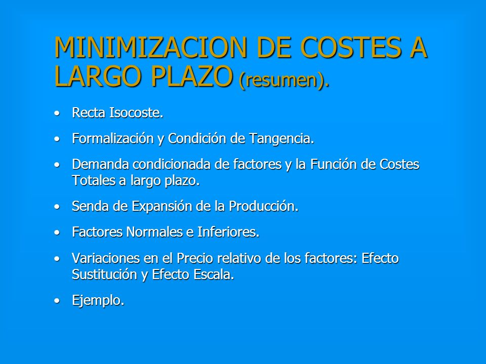 MINIMIZACION DE COSTES A LARGO PLAZO (resumen).