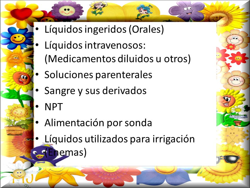 Líquidos ingeridos (Orales)