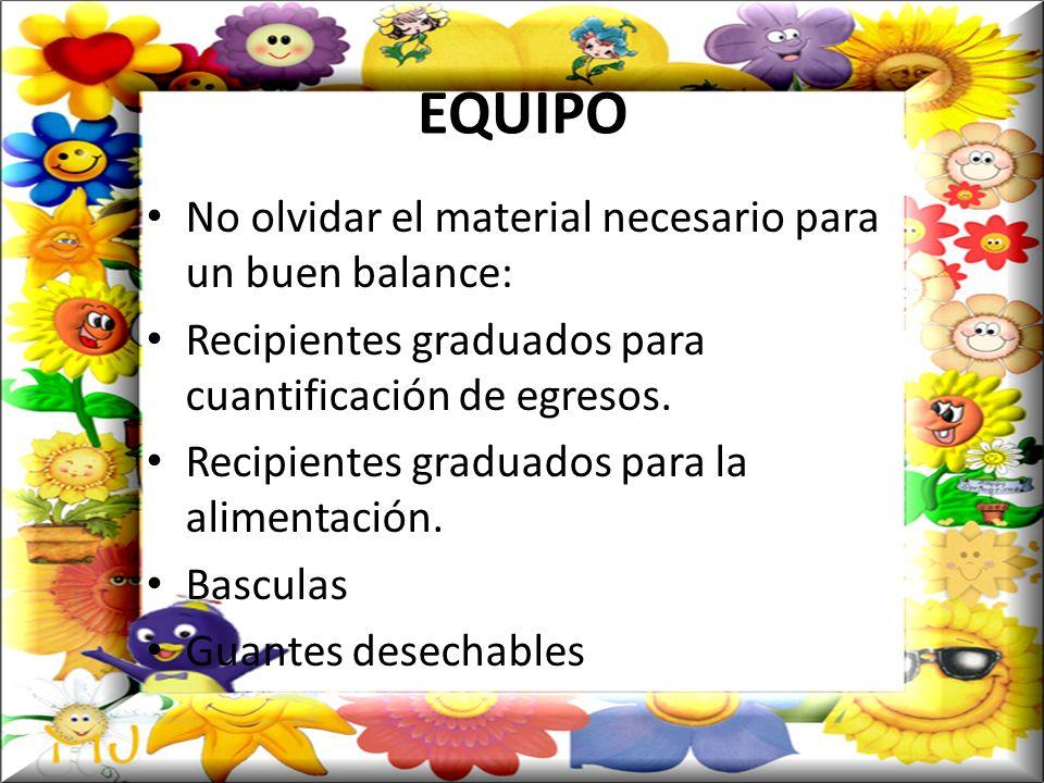 EQUIPO No olvidar el material necesario para un buen balance: