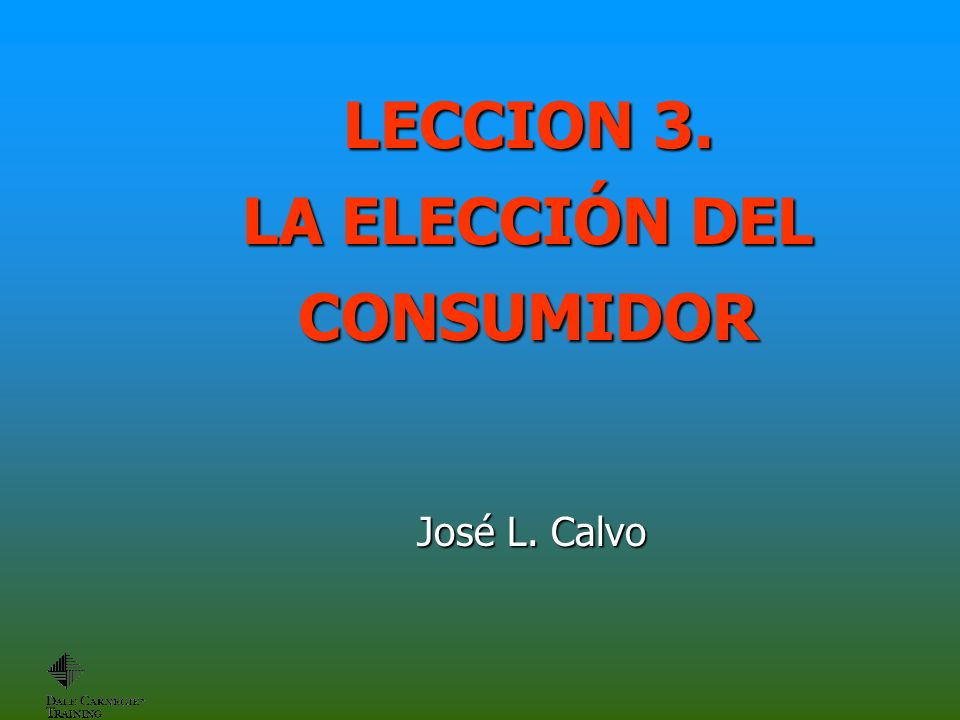 LECCION 3. LA ELECCIÓN DEL CONSUMIDOR