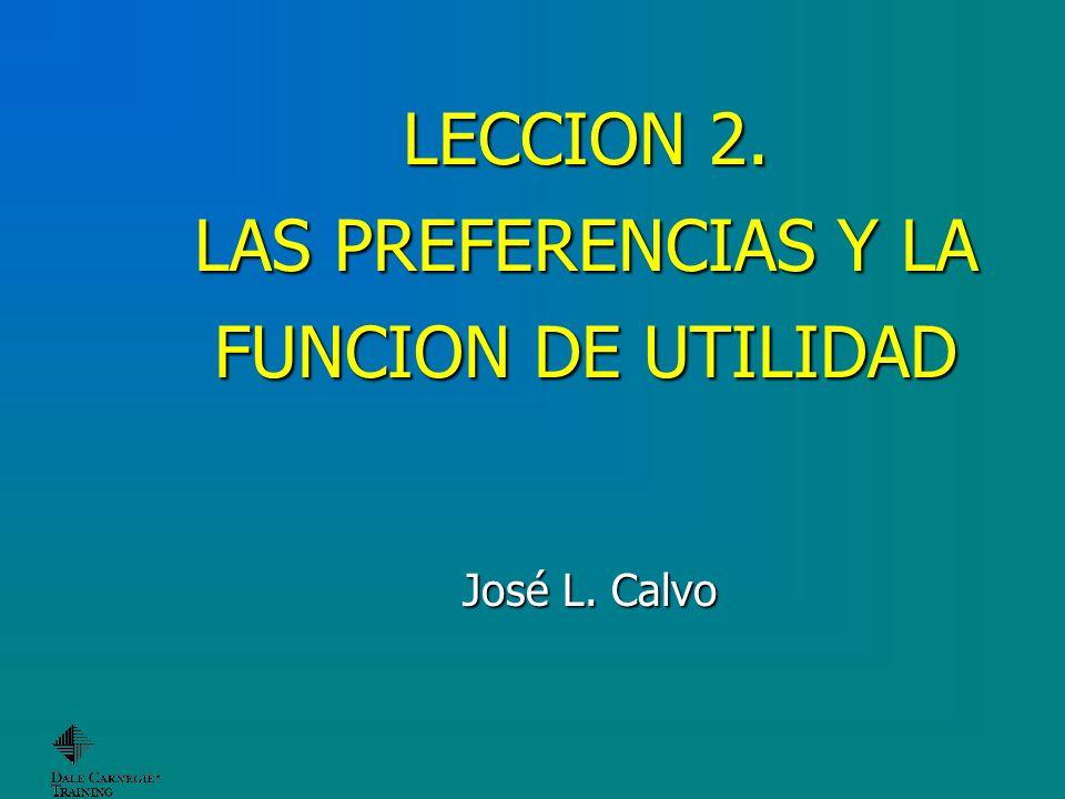 LECCION 2. LAS PREFERENCIAS Y LA FUNCION DE UTILIDAD