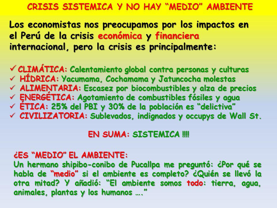 CRISIS SISTEMICA Y NO HAY MEDIO AMBIENTE