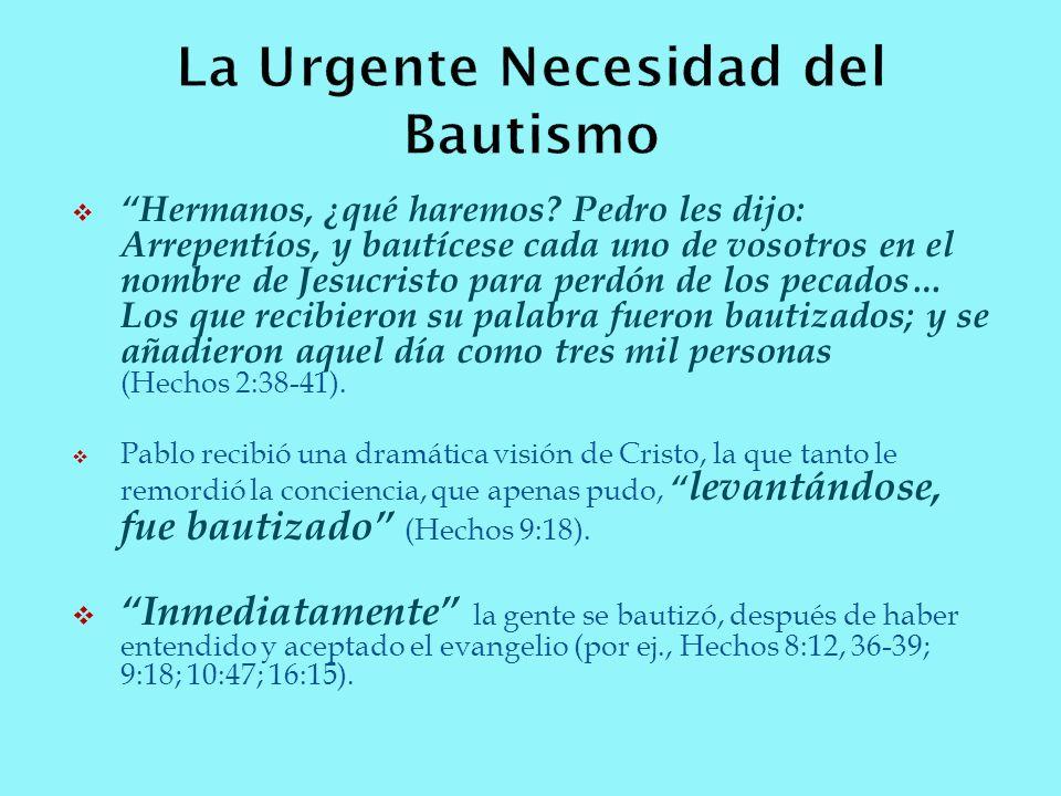 La Urgente Necesidad del Bautismo