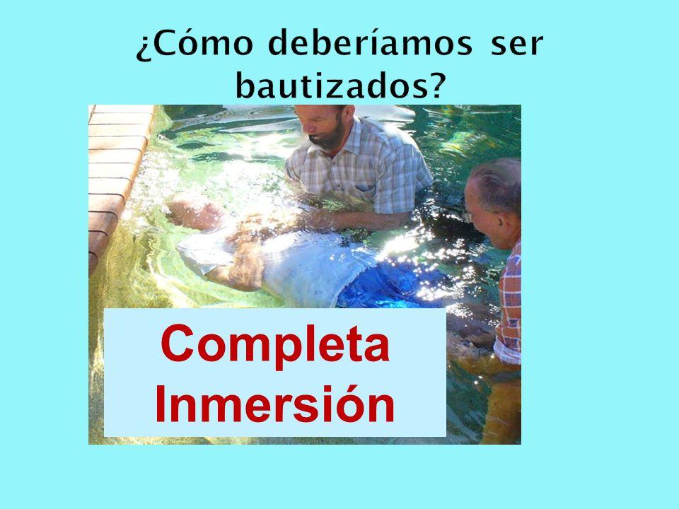 ¿Cómo deberíamos ser bautizados