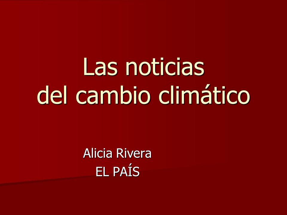 Las noticias del cambio climático