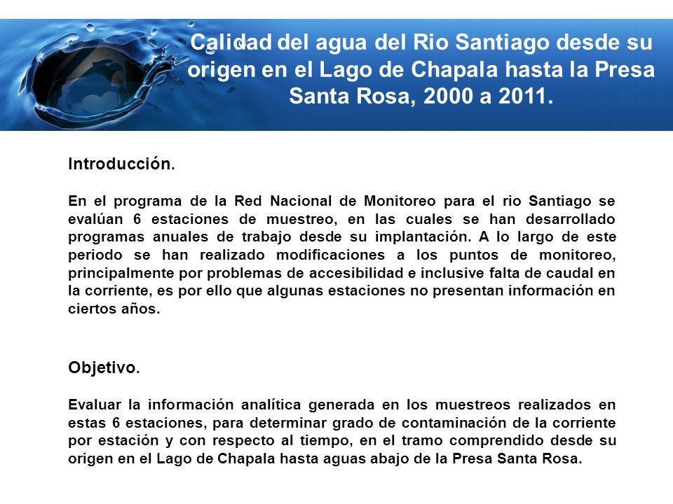 Calidad del agua del Rio Santiago desde su origen en el Lago de Chapala hasta la Presa Santa Rosa, 2000 a 2011.
