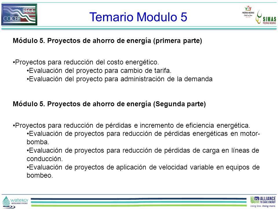 Temario Modulo 5 Módulo 5. Proyectos de ahorro de energía (primera parte) Proyectos para reducción del costo energético.