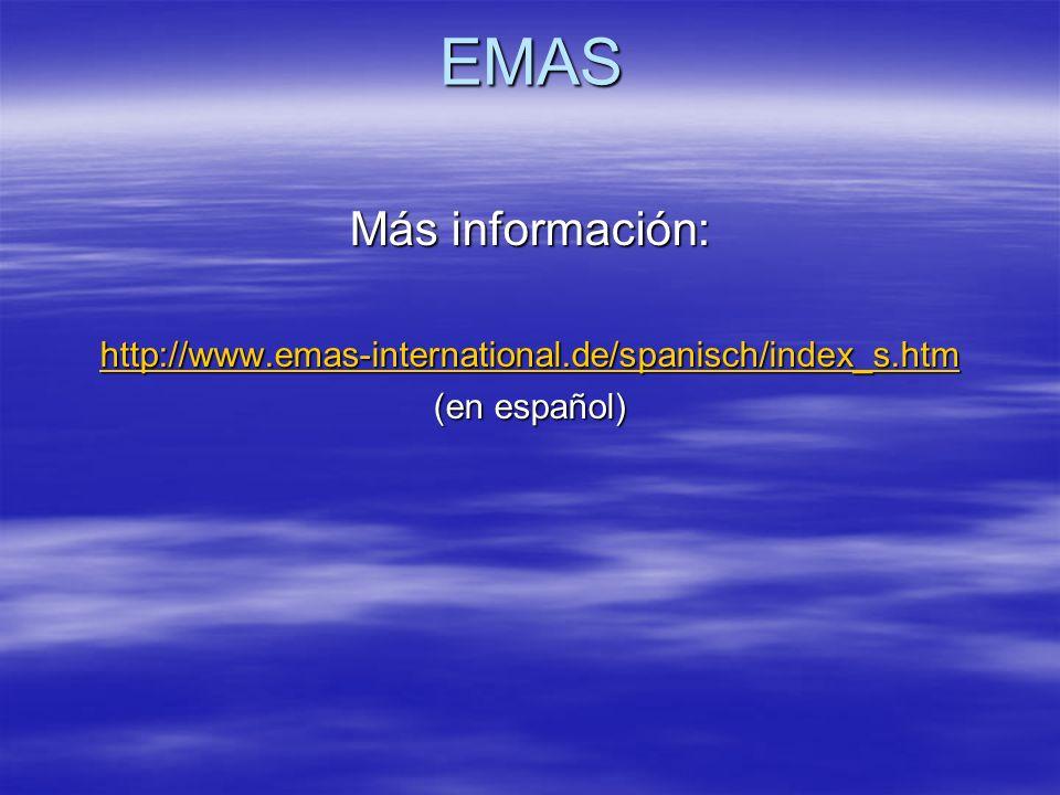 EMAS Más información: http://www.emas-international.de/spanisch/index_s.htm (en español)
