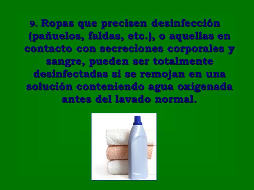 9. Ropas que precisen desinfección (pañuelos, faldas, etc