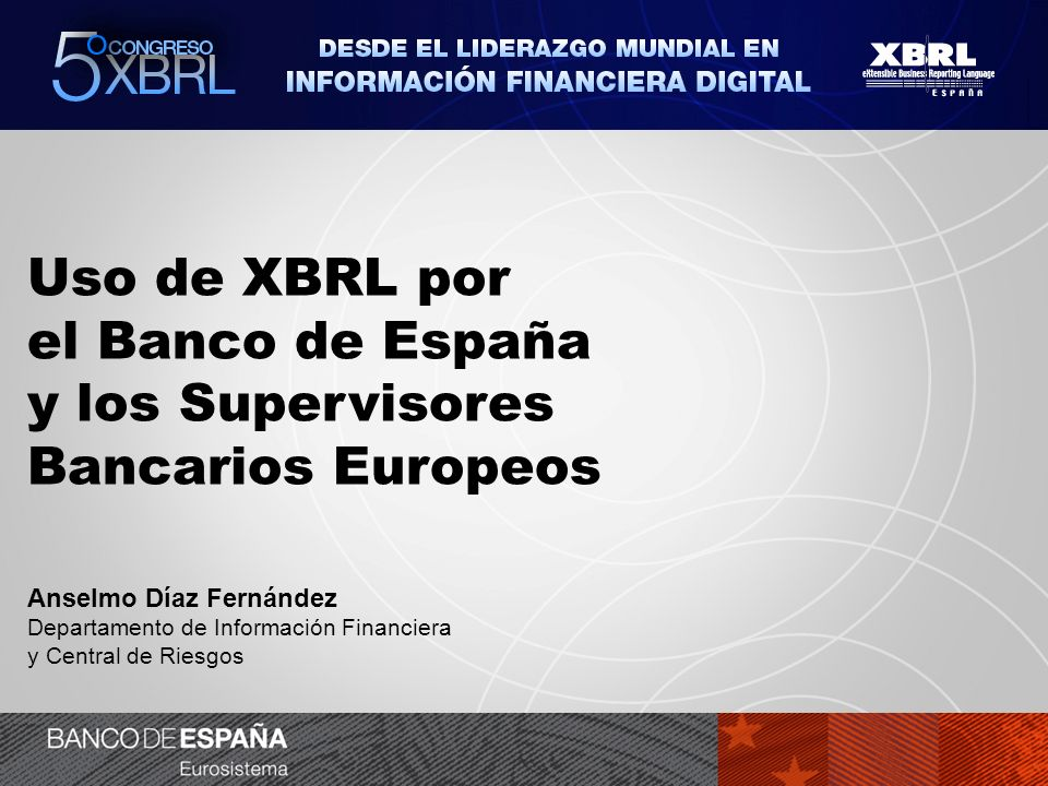 Uso de XBRL por el Banco de España y los Supervisores