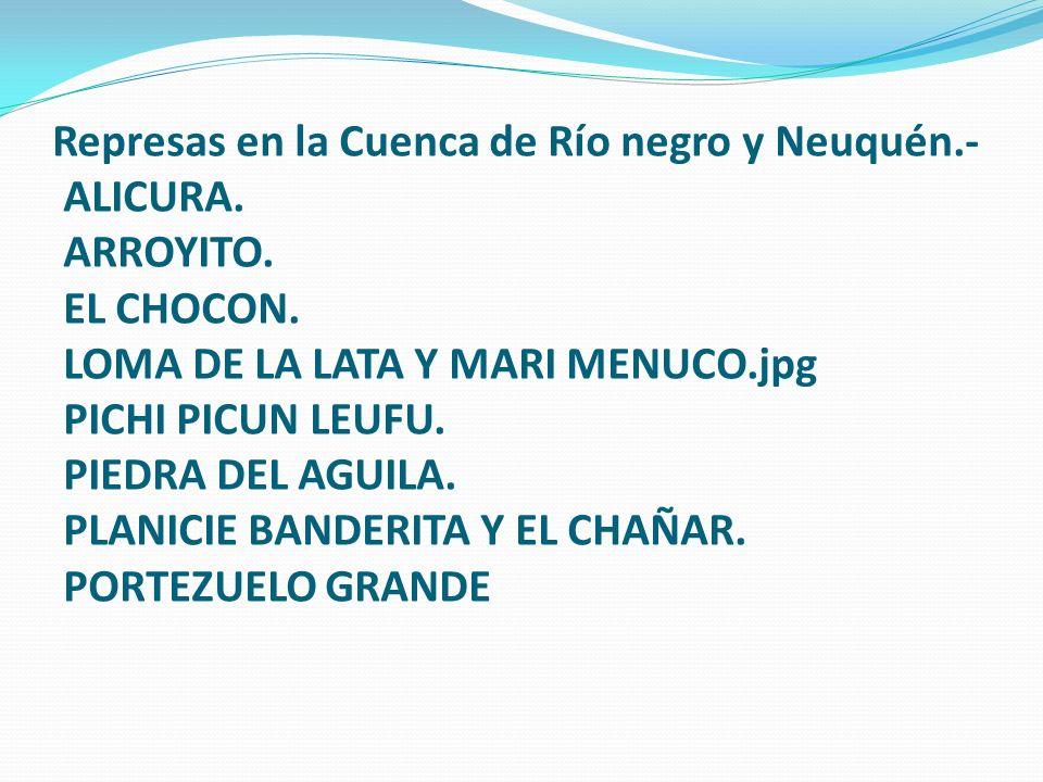 Represas en la Cuenca de Río negro y Neuquén. - ALICURA. ARROYITO