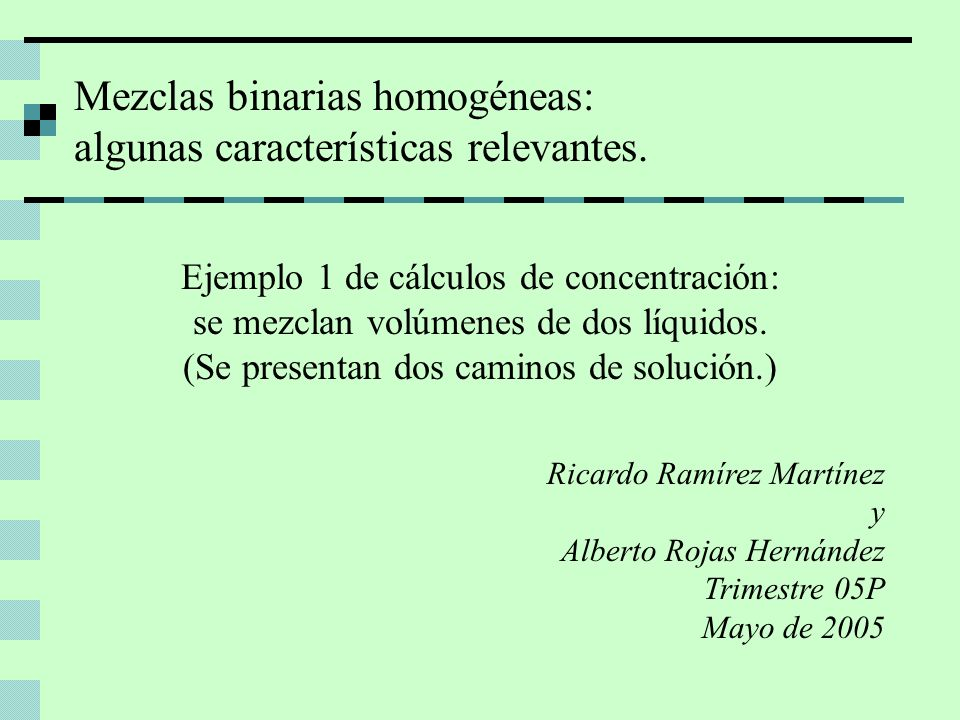 Mezclas binarias homogéneas: algunas características relevantes.