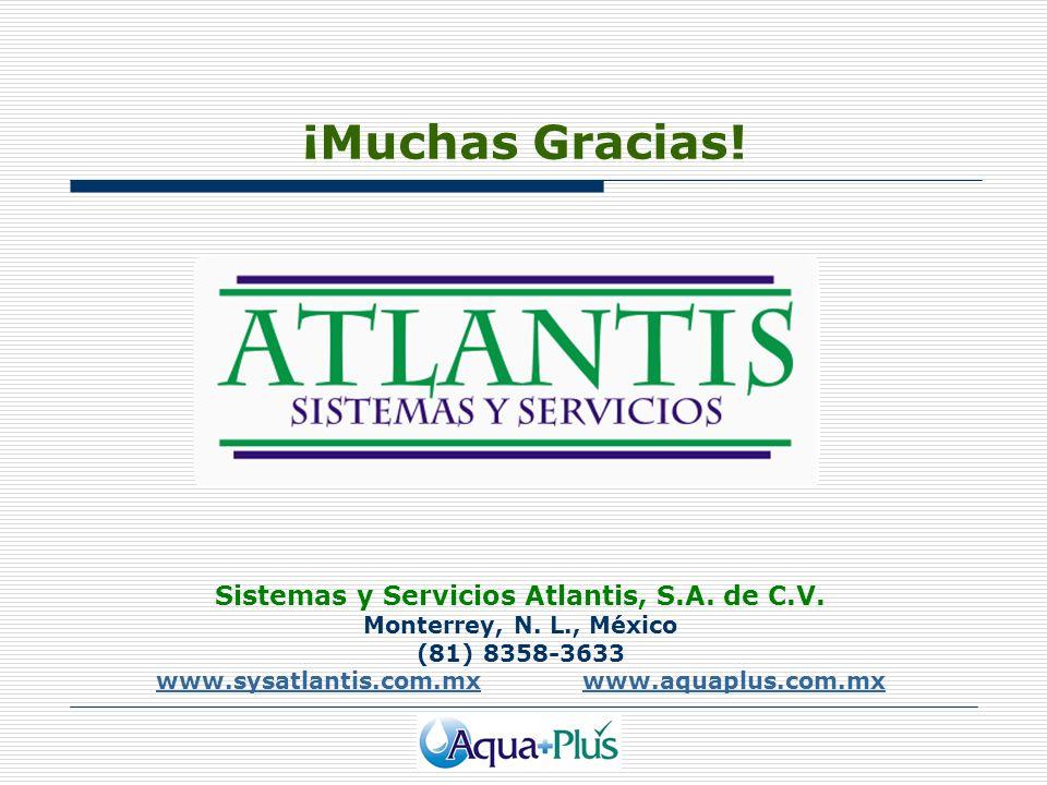 ¡Muchas Gracias! Sistemas y Servicios Atlantis, S.A. de C.V.