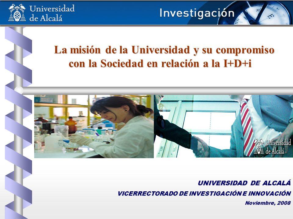 La misión de la Universidad y su compromiso con la Sociedad en relación a la I+D+i