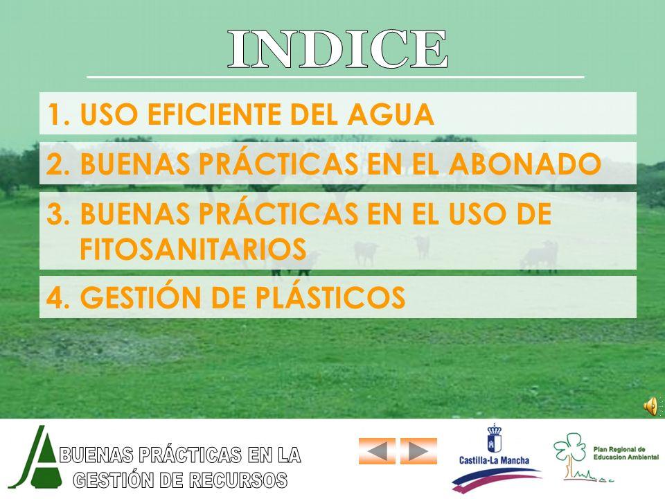 INDICE 1. USO EFICIENTE DEL AGUA 2. BUENAS PRÁCTICAS EN EL ABONADO