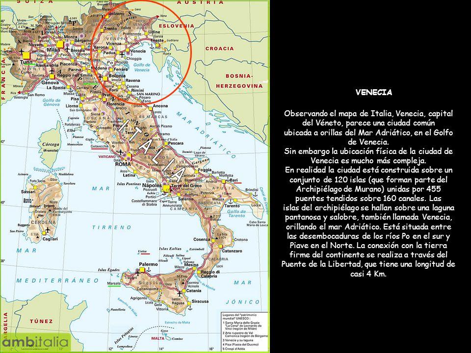 VENECIA Observando el mapa de Italia, Venecia, capital del Véneto, parece una ciudad común.