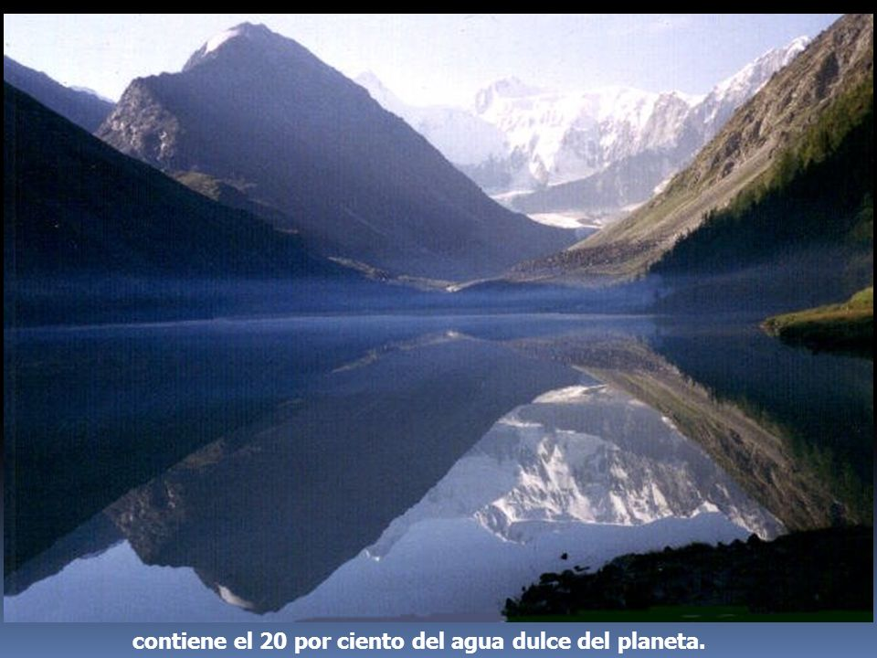 contiene el 20 por ciento del agua dulce del planeta.