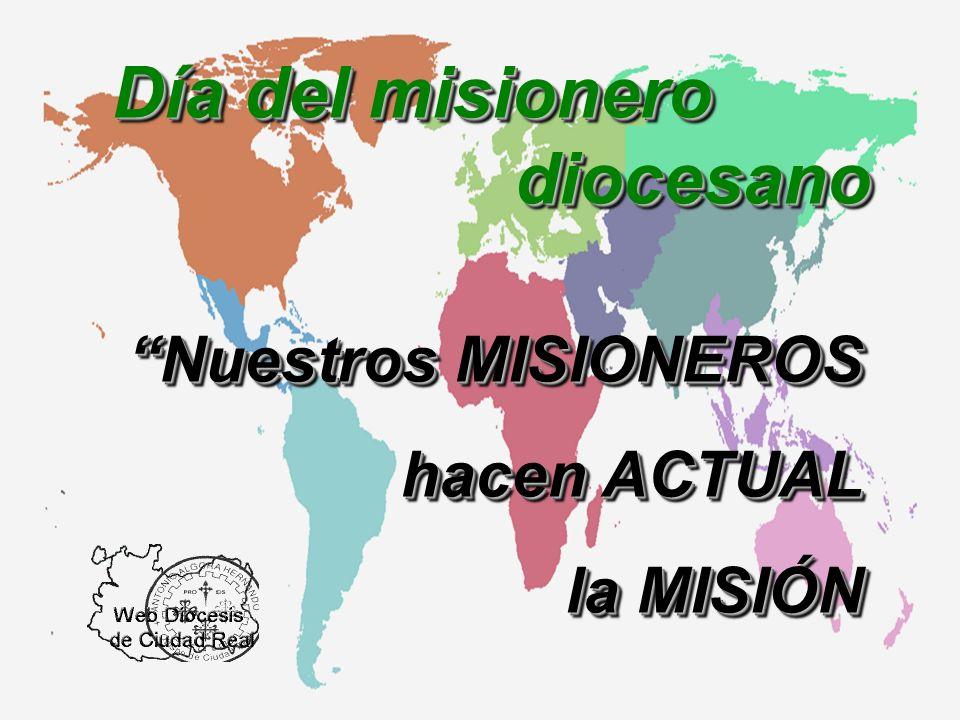 Día del misionero diocesano Nuestros MISIONEROS hacen ACTUAL