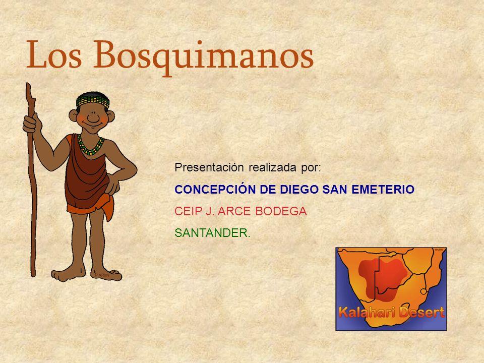 Los Bosquimanos Presentación realizada por: