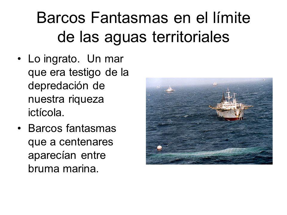 Barcos Fantasmas en el límite de las aguas territoriales
