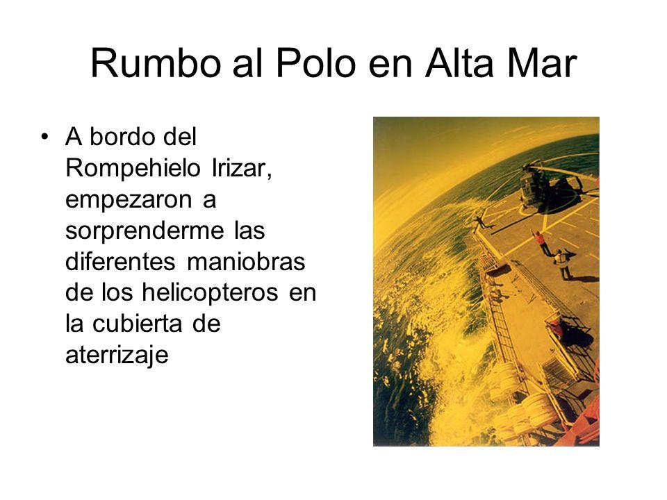 Rumbo al Polo en Alta Mar