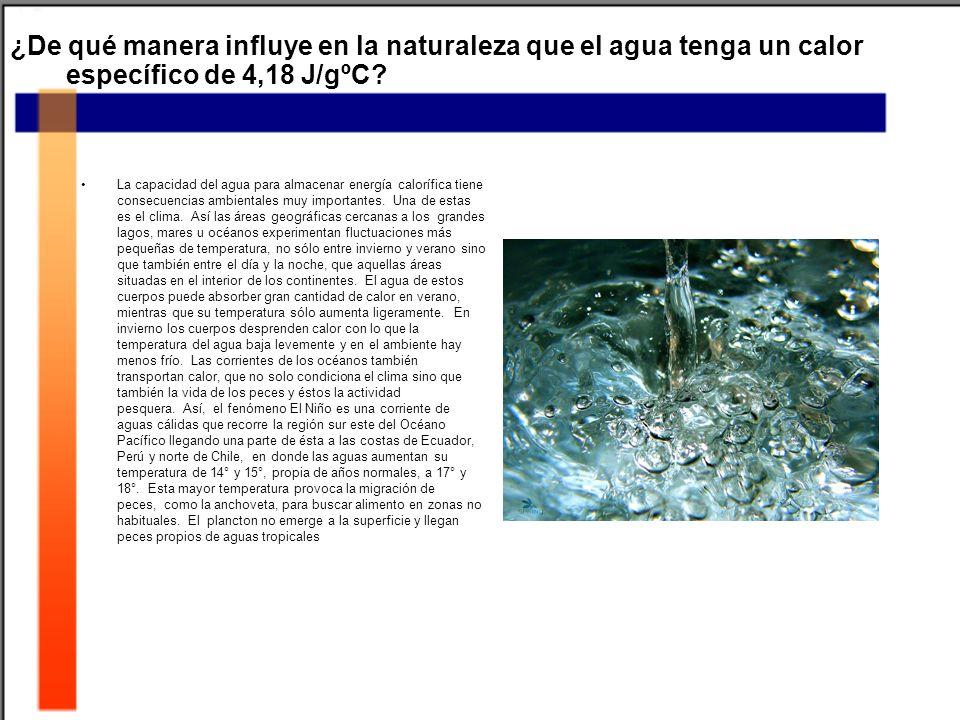 ¿De qué manera influye en la naturaleza que el agua tenga un calor específico de 4,18 J/gºC