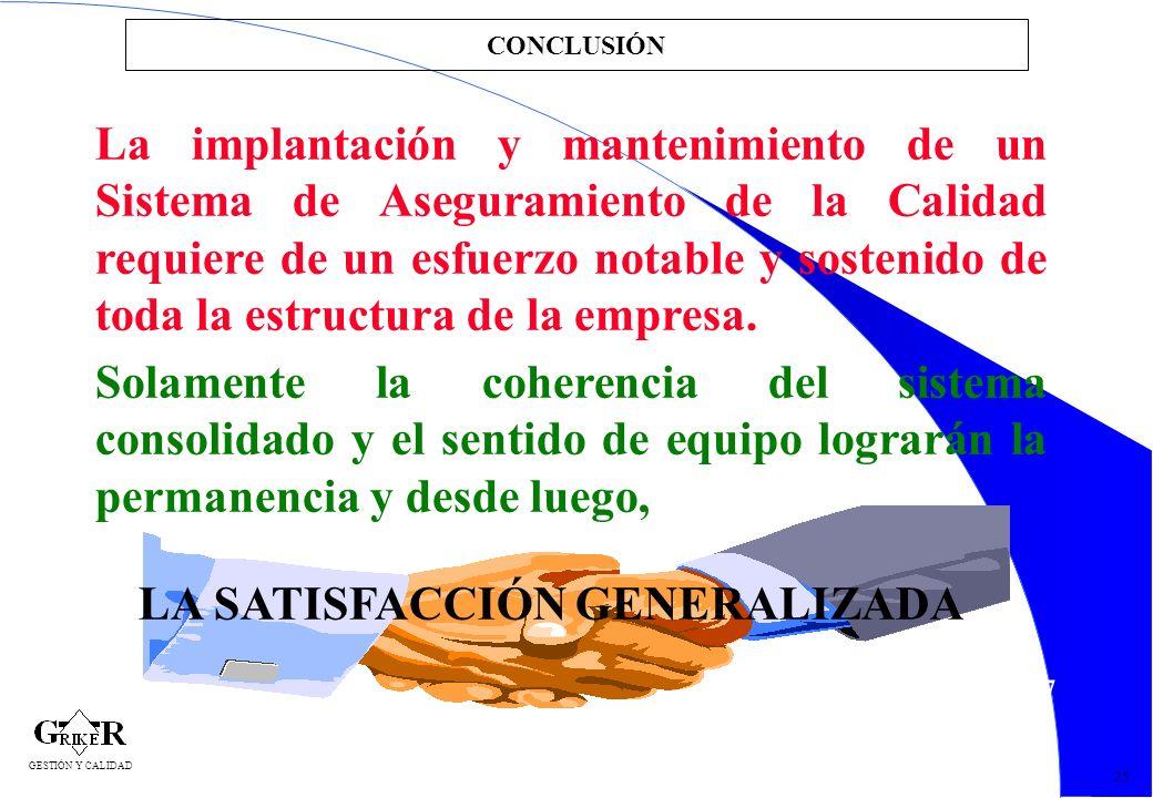 LA SATISFACCIÓN GENERALIZADA