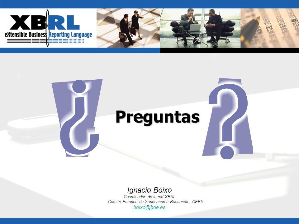 Preguntas Ignacio Boixo boixo@bde.es Coordinador de la red XBRL