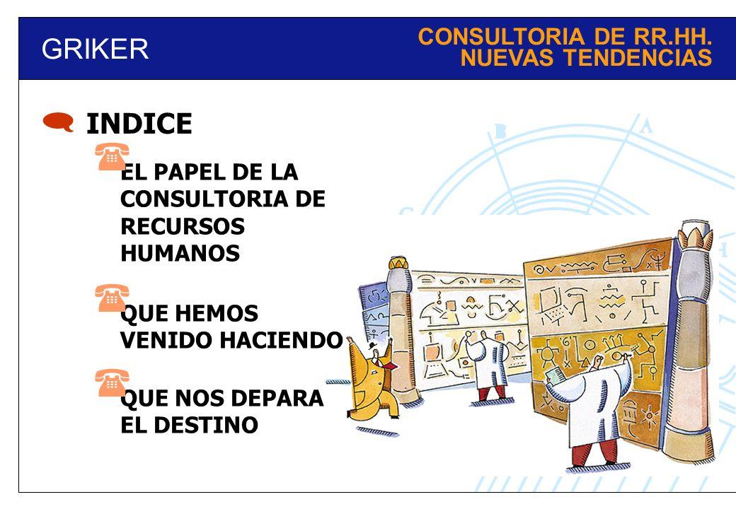     GRIKER INDICE CONSULTORIA DE RR.HH. NUEVAS TENDENCIAS