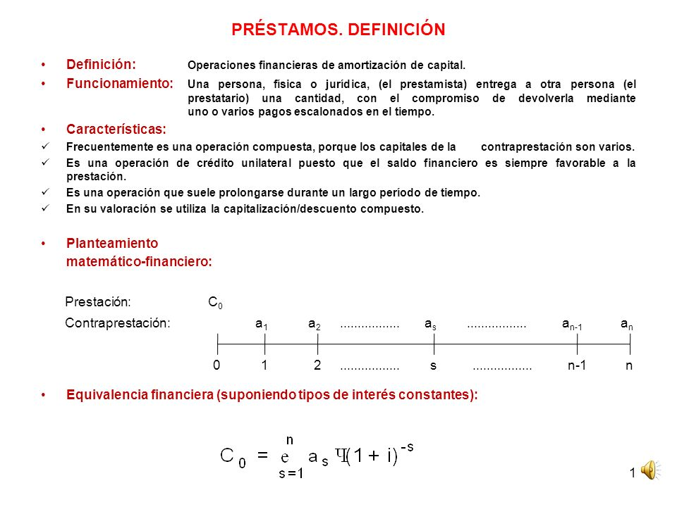 PRÉSTAMOS. DEFINICIÓN Definición: Operaciones financieras de amortización de capital.