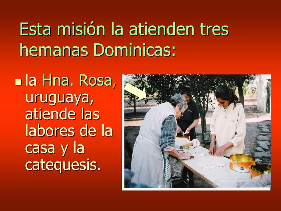 Esta misión la atienden tres hemanas Dominicas: