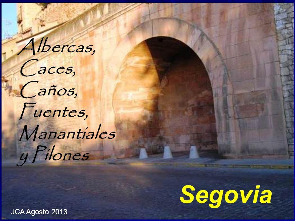 Segovia Albercas, Caces, Caños, Fuentes, Manantiales y Pilones