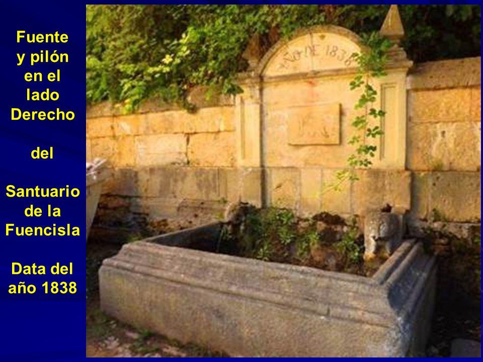 Fuente y pilón en el lado Derecho del Santuario de la Fuencisla Data del año 1838