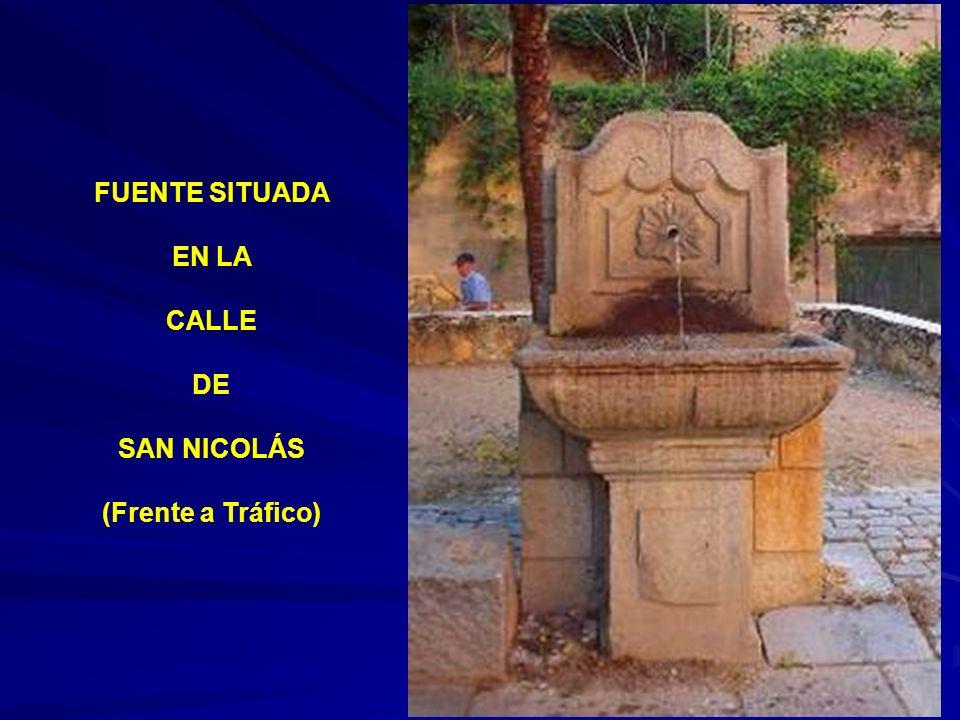 FUENTE SITUADA EN LA CALLE DE SAN NICOLÁS (Frente a Tráfico)